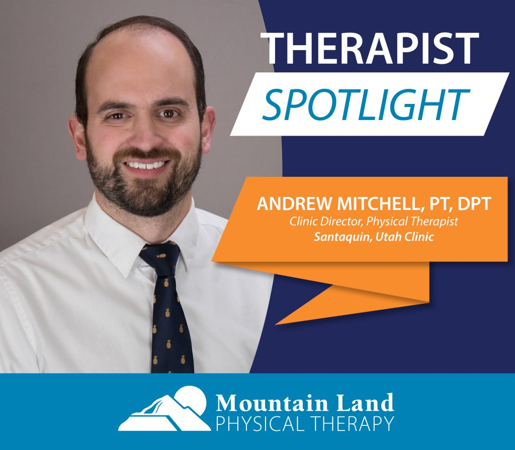 Meet Andrew Mitchell, PT, DPT! | Mountain Land Physical Therapy